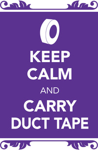 Keep Calm and Carry Duct Tape